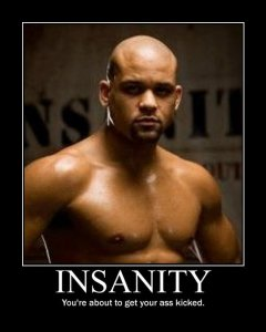 Sean T; Insanity